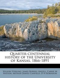 Quarter-Centennial History of the University of Kansas, 1866-1891