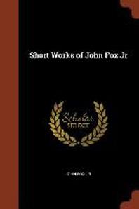 Short Works of John Fox Jr