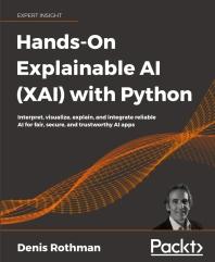 Hands-On Explainable AI (XAI) with Python