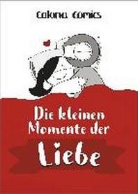 Die kleinen Momente der Liebe
