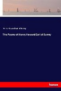 The Poems of Henry Howard Earl of Surrey