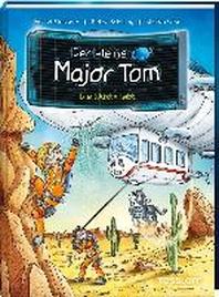Der kleine Major Tom Band 13. Die Wueste lebt