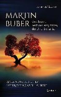 Martin Buber - Gott finden, heisst den Weg finden, der ohne Grenze ist