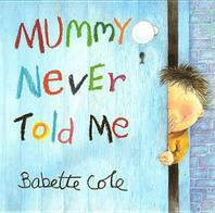 Mummy Never Told Me
