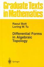 Differential Forms in Algebraic Topology ( Graduate Texts in Mathematics #82 )