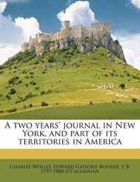 A Two Years' Journal in New York, and Part of Its Territories in America
