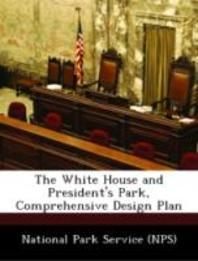 The White House and President's Park, Comprehensive Design Plan