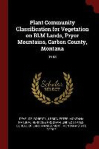 Plant Community Classification for Vegetation on Blm Lands, Pryor Mountains, Carbon County, Montana