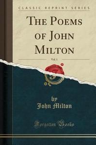 The Poems of John Milton, Vol. 1 (Classic Reprint)