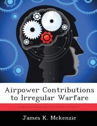 Airpower Contributions to Irregular Warfare