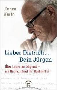 Lieber Dietrich ... Dein Juergen