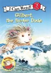 Gilbert, the Surfer Dude : I Can Read - Level 2 (Quality)