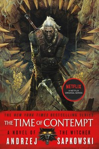 The Time of Contempt ( Witcher #2 )