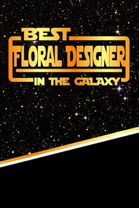 The Best Floral Designer in the Galaxy