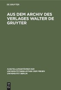 Aus dem Archiv des Verlages Walter de Gruyter