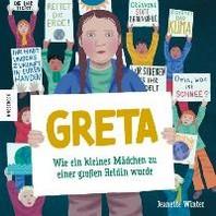 Greta - wie ein kleines Maedchen zu einer grossen Heldin wurde