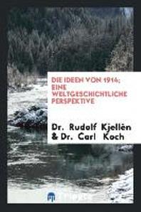 Die Ideen Von 1914; Eine Weltgeschichtliche Perspektive