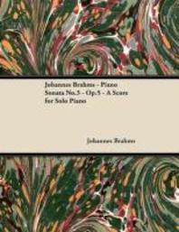 Johannes Brahms - Piano Sonata No.3 - Op.5 - A Score for Solo Piano