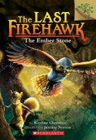 The Last Firehawk #1:The Ember Stone (A Branches Book)