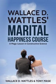 Wallace D. Wattles' Marital Happiness Course