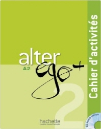 ALTER EGO + 2 : CAHIER D'ACTIVITES + CD AUDIO