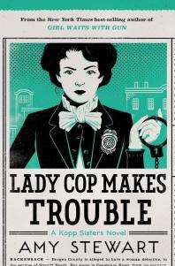 Lady Cop Makes Trouble ( Kopp Sisters Novel #2 )