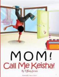 Mom! Call Me Keisha