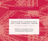Balkan Legacies of the Great War