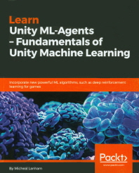 Learn Unity ML - Agents - Fundamentals of Unity Machine Learning(Paperback)