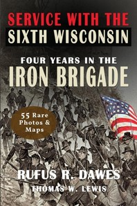 Service With The Sixth Wisconsin (Illustrated)