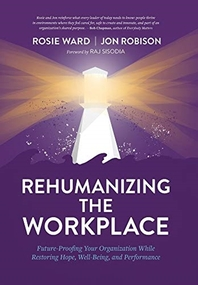 Rehumanizing the Workplace