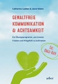 Gewaltfreie Kommunikation & Achtsamkeit - Das Ongo-Buch