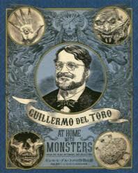ギレルモ.デル.トロの怪物の館 映畵.創作ノ-ト.コレクションの內なる世界