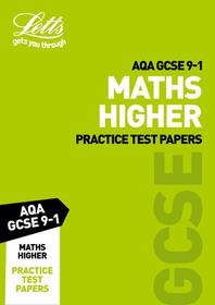 Letts GCSE 9-1 Revision Success - Aqa GCSE Maths Higher Practice Test Papers