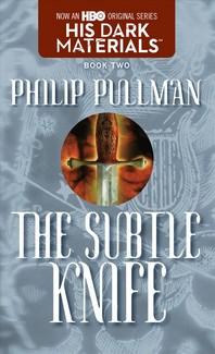 Subtle Knife : His Dark Materials, Book 2