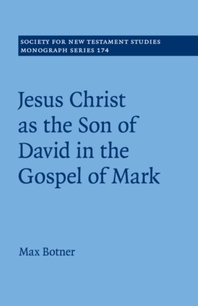 Jesus Christ as the Son of David in the Gospel of Mark