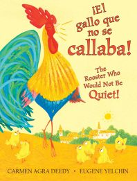 The Rooster Who Would Not Be Quiet! / El gallo que no se callaba!
