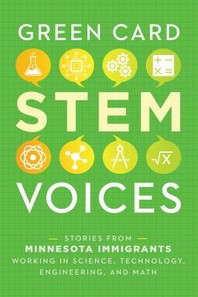 Stories from Minnesota Immigrants Working in Science, Technology, Engineering, and Math