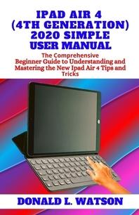 iPad Air 4 (4th Generation) 2020 Simple User Manual