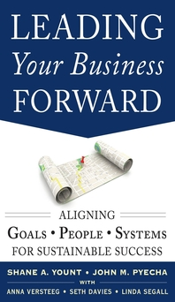 Leading Your Business Forward  Aligning Goals, People, and Systems for Sustainable Success