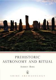 Prehistoric Astronomy and Ritual