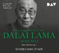Der Klima-Appell des Dalai Lama an die Welt. Schuetzt unsere Umwelt