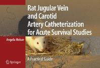 Rat Jugular Vein and Carotid Artery Catheterization for Acute Survival Studies