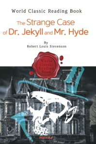 지킬 박사와 하이드 씨 : The Strange Case of Dr. Jekyll and Mr. Hyde (영어 원서)