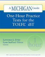 One-Hour Practice Tests for the Toefl(r) IBT