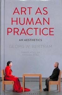 Art as Human Practice