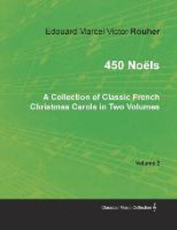 450 Noels - A Collection of Classic French Christmas Carols in Two Volumes - Volume 2