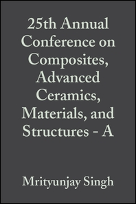 25th Annual Conference on Composites, Advanced Ceramics, Materials, and Structures - A