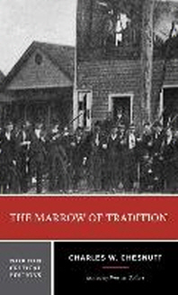 The Marrow of Tradition ( Norton Critical Editions #0 )