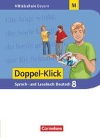 Doppel-Klick 8. Jahrgangsstufe - Mittelschule Bayern - Schuelerbuch. Fuer M-Klassen